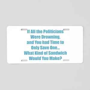 Sandwich Politicians Aluminum License Plate