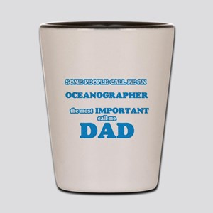 Some call me an Oceanographer, the most Shot Glass