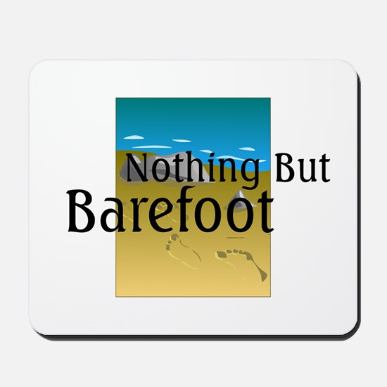Nothing But Barefoot Mousepad
