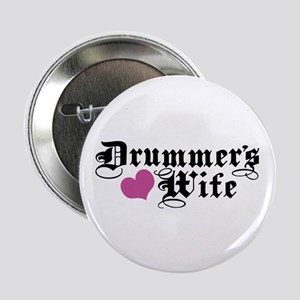 "Drummer's Wife 2.25"" Button"