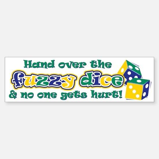 Hand over the fuzzy dice Sticker (Bumper)