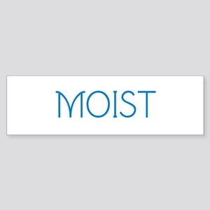 Moist Bumper Sticker