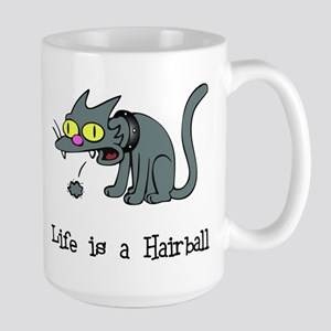 Life is a Hairball Large Mug