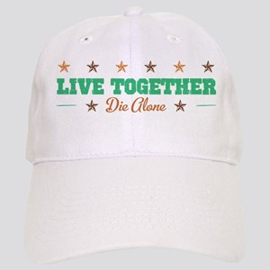 Live Together Die Alone Cap