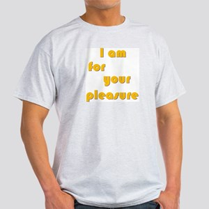 I Am For Your Pleasure Ash Grey T-Shirt