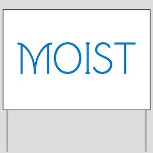 Moist Yard Sign