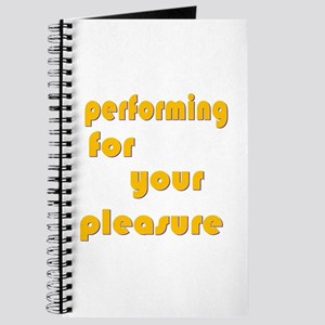 Performing For Your Pleasure Journal