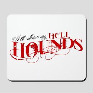 Hellhounds on the Way Mousepad