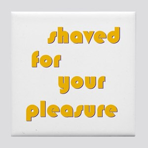 Shaved For Your Pleasure Tile Coaster