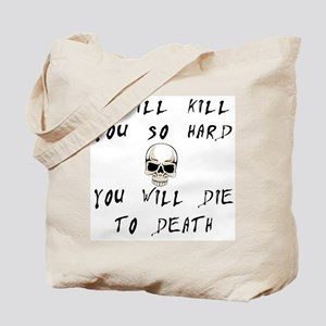 I Will Kill You Tote Bag