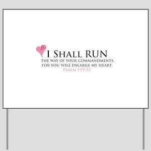 I Shall Run... Yard Sign