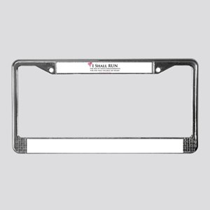 I Shall Run... License Plate Frame
