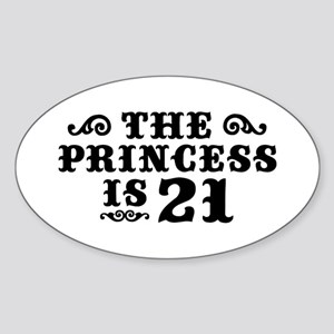 The Princess is 21 Oval Sticker