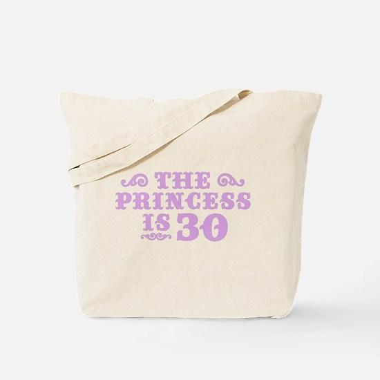 The Princess is 30 Tote Bag