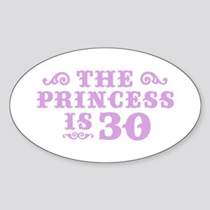 The Princess is 30 Oval Sticker