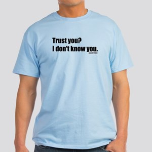 Trust You Sawyer from Lost Quote Light T-Shirt