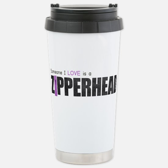 Someone I Love is a Zipperhead Stainless Steel Tra