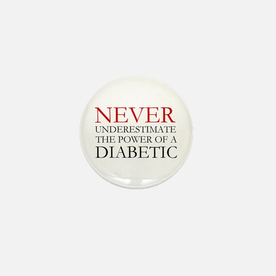 Never Underestimate... Diabetic Mini Button
