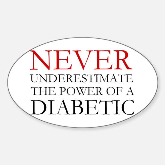 Never Underestimate... Diabetic Sticker (Oval)