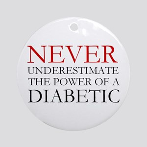 Never Underestimate... Diabetic Ornament (Round)