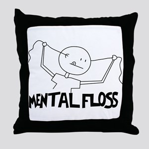 "Mental Floss For ""That"" kind Throw Pillow"