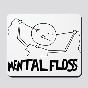 "Mental Floss For ""That"" kind Mousepad"