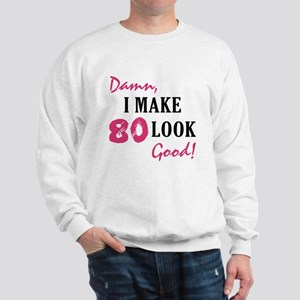 Hot 80th Birthday Sweatshirt
