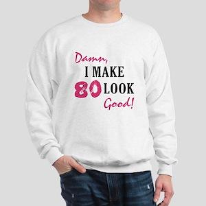 Hot 80th Birthday Sweatshirt