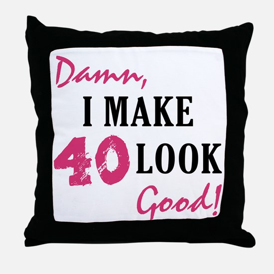 Hot 40th Birthday Throw Pillow