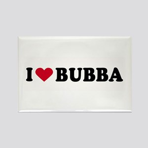 I LOVE BUBBA ~ Rectangle Magnet