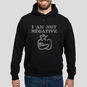 I Am Not Negative Hoodie (dark)