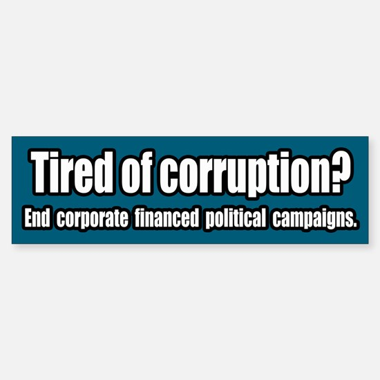 End Corporate Financed Politics Bumper Bumper Bumper Sticker