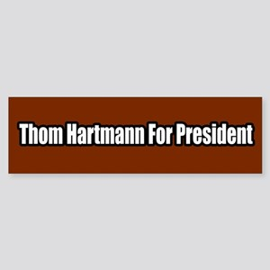 Thom Hartmann For President Bumper Sticker