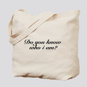 Do you know who I am? Tote Bag