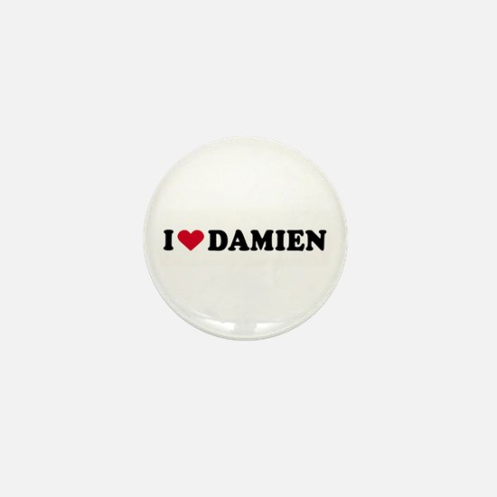 I LOVE DAMIEN ~ Mini Button