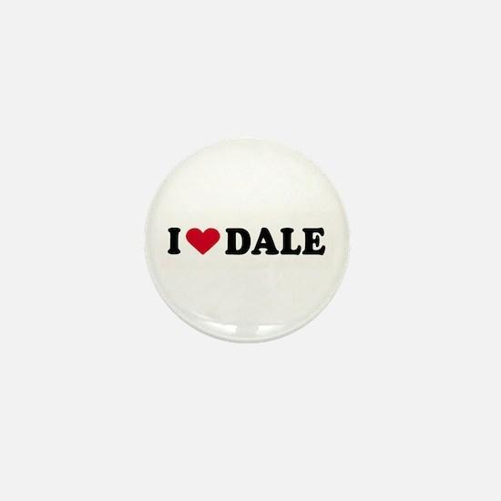 I LOVE DALE ~ Mini Button