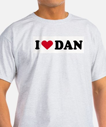 I LOVE DAN ~  Ash Grey T-Shirt