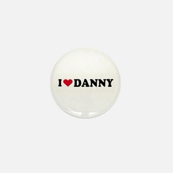 I LOVE DANNY ~ Mini Button