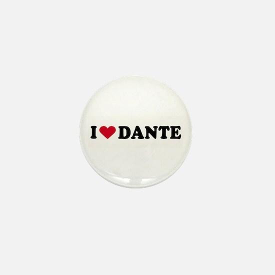 I LOVE DANTE ~ Mini Button