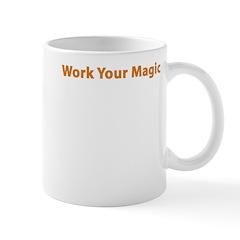 Work Your Magic Mug