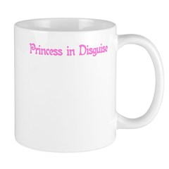 Princess in Disguise Mug