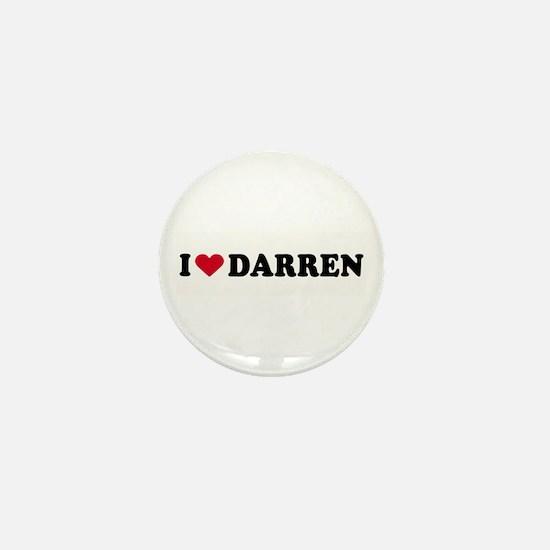 I LOVE DARREN ~ Mini Button