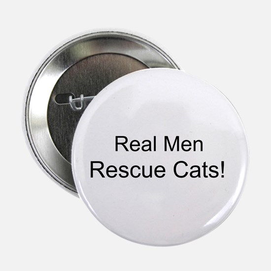 """Real Men Rescue Cats! - 2.25"""" Button"""