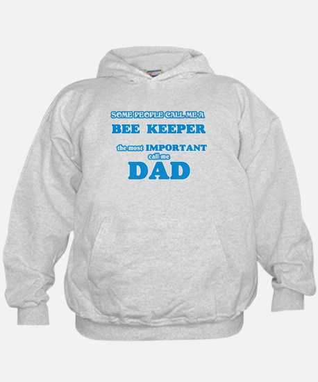 Some call me a Bee Keeper, the most imp Sweatshirt