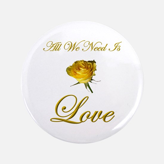 """All We Need Is Love 3.5"""" Button"""
