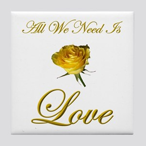 All We Need Is Love Tile Coaster