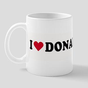 I LOVE DONALD ~  Mug