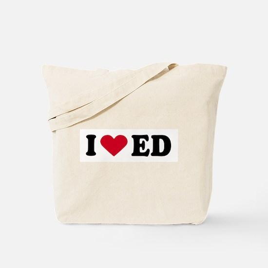 I LOVE ED ~  Tote Bag