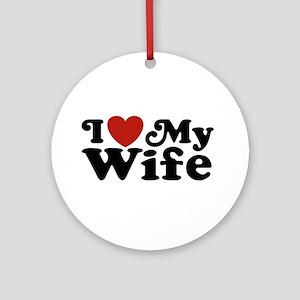 I Love My Wife Ornament (Round)