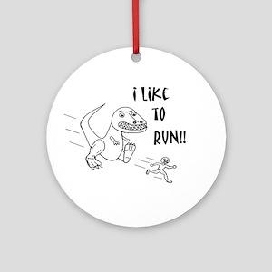 I LIKE TO RUN!! Ornament (Round)